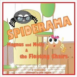 Book Cover: SPIDERAMA. Magnus and Molly & the Floating Chairs. Ages 4+