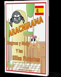 Aracnirama. Magnus y Molly Y las Sillas Flotantes. Spanish Picture Book