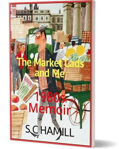 The Market Lads & Me. Adult Humour Memoir
