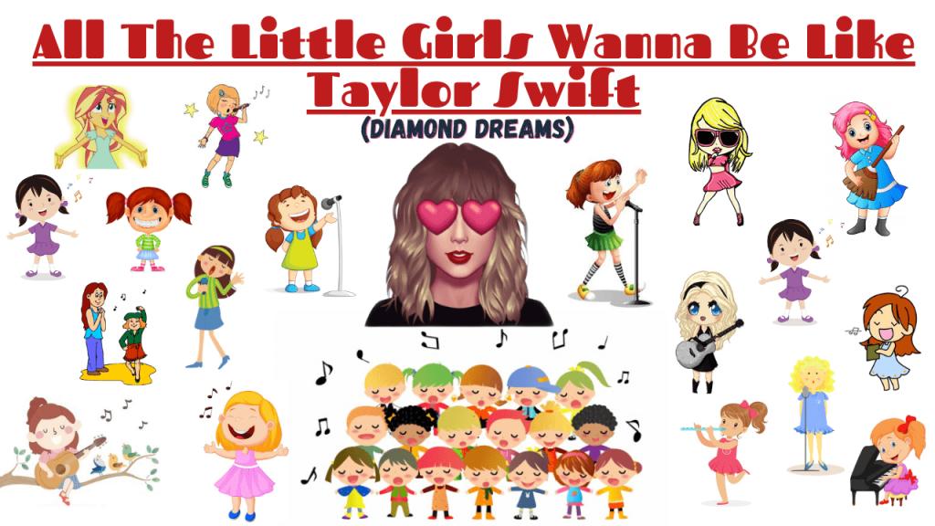 All The Little Girls Wanna Be Like Taylor Swift (Diamond Dreams)